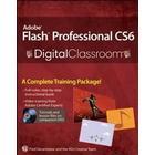 Adobe Flash Professional CS6 Digital Classroom [With DVD]